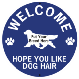 Welcome Hope You Like Dog Hair Your Breed