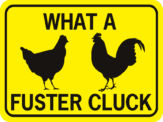 chicken what a fuster cluck horizontal