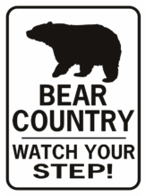 Bear Country Watch Your Step