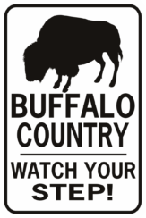 Buffalo Country Watch Your Step