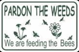 Bee Pardon the weeds horizontal