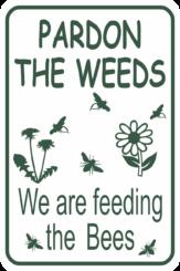 Bee Pardon the weeds vertical